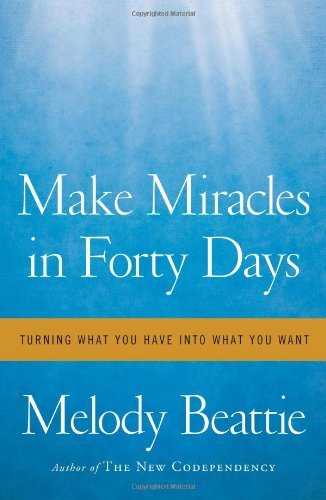 Download Make Miracles in Forty Days: Turning What You Have into What You Want PDF