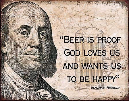 Desperate Enterprises Ben Franklin Beer is Proof That God Wants Us to Be Happy Metal Tin Funny Sign 16 X 12 ()