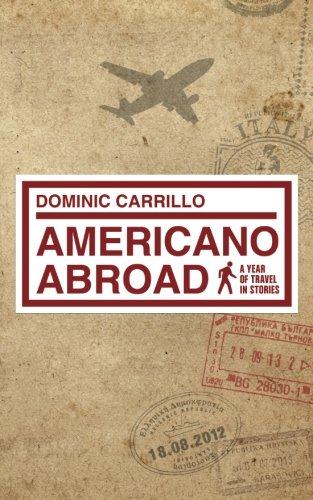 Download Americano Abroad: a year of travel in stories PDF