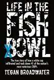 Life in the Fish Bowl: The true story of how a white cop infiltrated and took down 41 of the nation's most notorious CRIPs