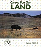 Caring for Our Land, Carol Greene, 0894903543