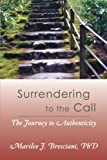 Surrendering to the Call, Marilee J. Bresciani, 1452545855