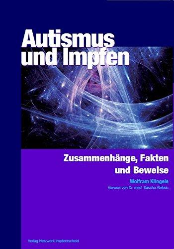 Autismus und Impfen: Zusammenhänge, Fakten und Beweise (Mittelbuchreihe)
