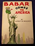 Babar Comes to America, Laurent de Brunhoff, 0394905881