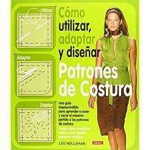 Como utilizar, adaptar y disenar patrones de costura / How to Use, Adapt and