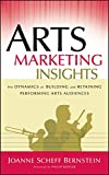 img - for Arts Marketing Insights: The Dynamics of Building and Retaining Performing Arts Audiences book / textbook / text book