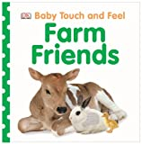 Baby Touch and Feel Farm Friends, Dorling Kindersley Publishing Staff, 1465416722