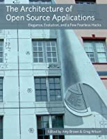The Architecture Of Open Source Applications, Volume I