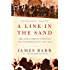 A Line in the Sand: The Anglo-French Struggle for the Middle East, 1914-1948: The Anglo-French Struggle for the Middle East, 1914-1948