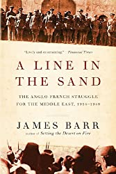 A Line in the Sand: The Anglo-French Struggle for the Middle East, 1914-1948