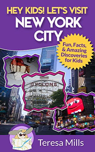 Hey Kids! Let's Visit New York City: Fun Facts and Amazing Discoveries for Kids (Hey Kids! Let's Visit Travel Books - Atlantic In Kids City