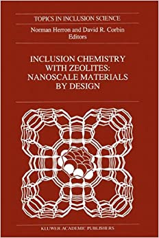 Inclusion Chemistry with Zeolites: Nanoscale by Design (Topics in Inclusion Science)