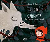 El lobo y Caperucita/ The Wolf and Little Red Riding Hood (Spanish Edition)
