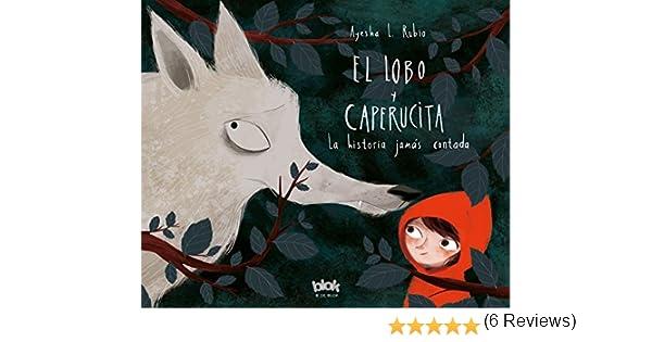 El lobo y Caperucita: La historia jamás contada Volúmenes singulares: Amazon.es: Rubio, Ayesha L.: Libros