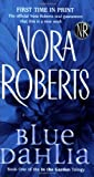 By Nora Roberts - Blue Dahlia: The Garden Trilogy (In the Garden Trilogy) (10/31/04)