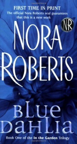 By Nora Roberts - Blue Dahlia: The Garden Trilogy (In the Garden Trilogy) (10/31/04) pdf epub download ebook