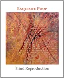 img - for Exquisite Poop: Blind Reproduction book / textbook / text book