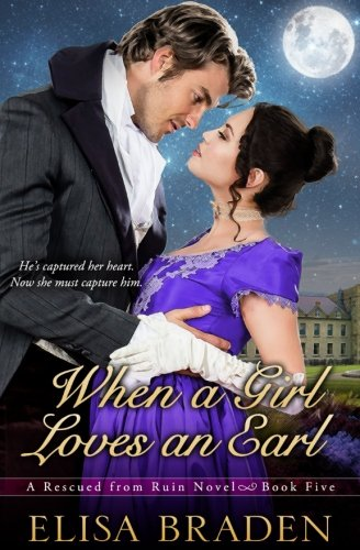 When a Girl Loves an Earl (Rescued from Ruin) (Volume 5) by CreateSpace Independent Publishing Platform