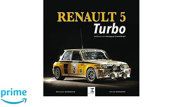 Renault 5 Turbo: Amazon.es: Xavier Chauvin, Bernard Cannone, François Chatriot: Libros en idiomas extranjeros