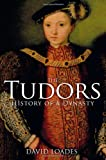 The Tudors : History of a Dynasty, Loades, David, 1441136908