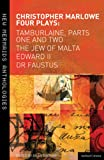 Marlowe : Four Plays - Tamburlaine, Parts One and Two, the Jew of Malta, Edward II and Dr Faustus, Marlowe, Christopher, 1408149494