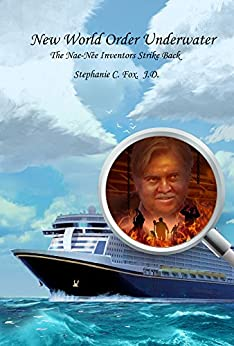 New World Order Underwater - The Nae-Nee Inventors Strike Back (Nae-Née Book 3) by [Fox, Stephanie C.]