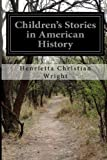 Children's Stories in American History, Henrietta Christian Wright, 1499673337