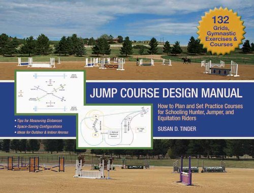 Jump Course Design Manual: How to Plan and Set Practice Courses for Schooling Hunter, Jumper and Equitation Riders (Hunter Jumper)