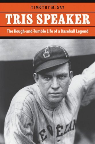tris-speaker-the-rough-and-tumble-life-of-a-baseball-legend