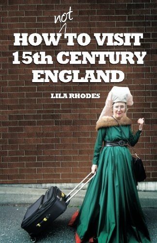 Download How Not to Visit 15th Century England pdf epub
