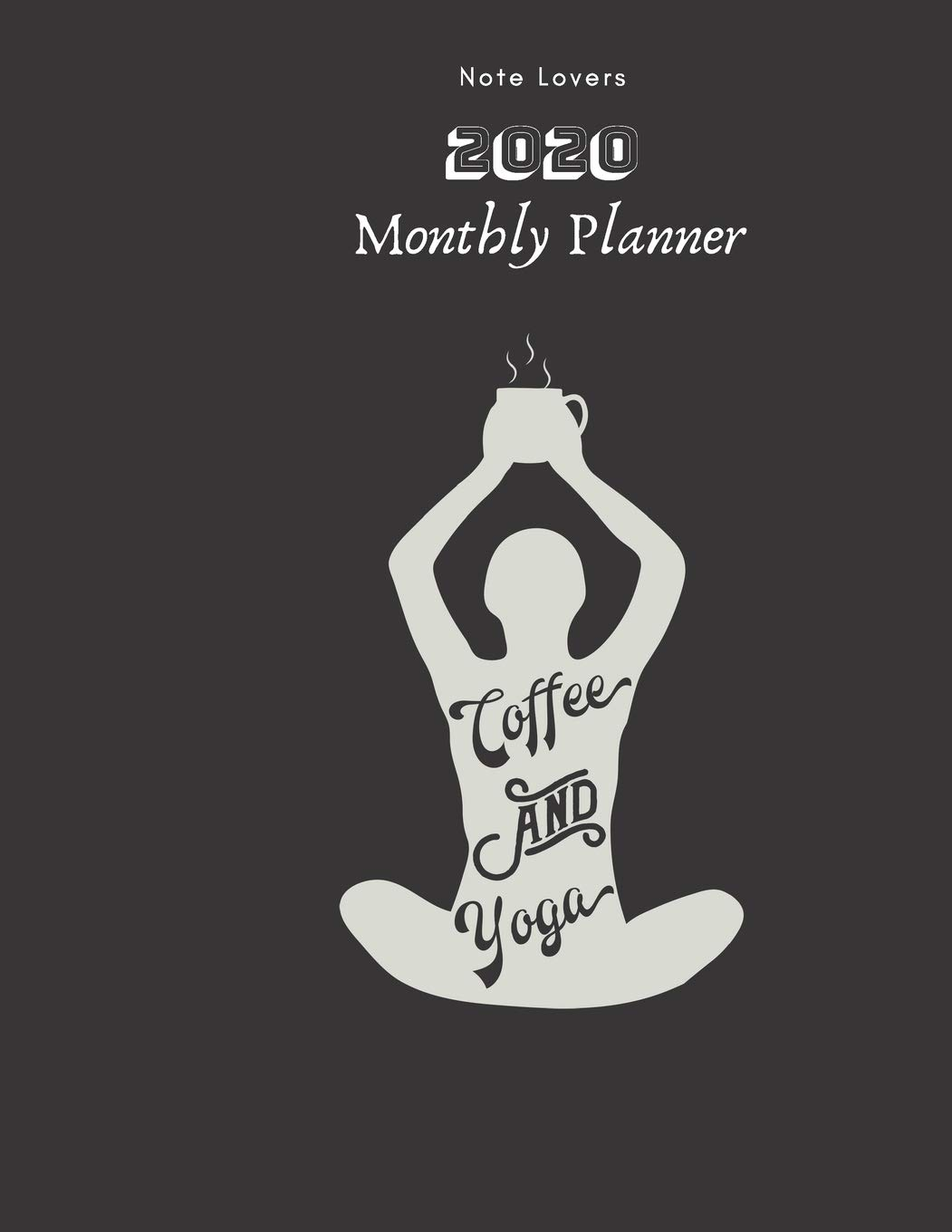 Amazon.com: Coffee And Yoga - 2020 Monthly Planner: Gift for ...
