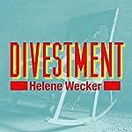 Divestment | Helene Wecker