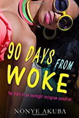 90 DAYS FROM WOKE: the story of an overnight instagram sensation Paperback
