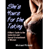 She's Yours For The Taking: A Man's Guide to the Seduction and Sexual Enchantment of Women