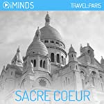 Sacre Coeur: Travel Paris |  iMinds