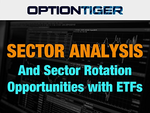 (Sector Analysis and Sector Rotation Opportunities with ETFs)