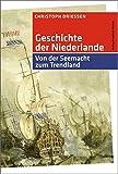 Geschichte der Niederlande: Von der Seemacht zum Trendland (Kulturgeschichte)