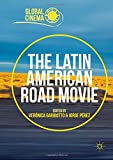 The Latin American Road Movie (Global Cinema)