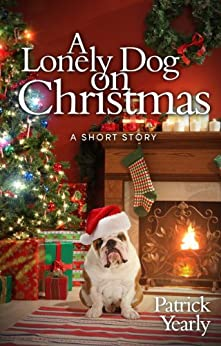 A Lonely Dog on Christmas by [Yearly, Patrick]