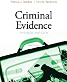 Bundle: Criminal Evidence: Principles and Cases, 7th + Careers in Criminal Justice Printed Access Card, Thomas J. Gardner, Terry M. Anderson, 0495766054