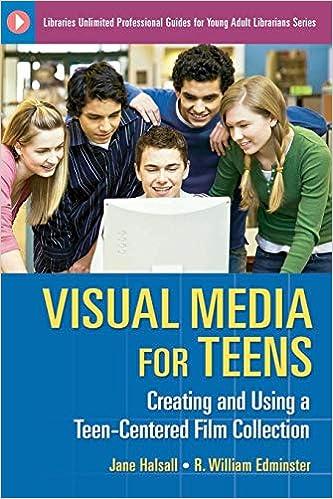 Descargar Libro En Visual Media For Teens: Creating And Using A Teen-centered Film Collection Mega PDF Gratis
