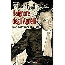 Il signore degli Agnelli: Don Giovanni alla Fiat (Italian Edition)