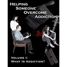 Helping Someone Overcome Addiction (What is Addiction?, 1) by Narconon Arrowhead (2003-05-03)