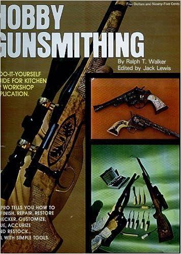 Hobby Gunsmithing by Ralph T. Walker (1972-01-01)