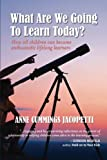 img - for What Are We Going To Learn Today?: How All Children Can Become Enthusiastic Lifelong Learners book / textbook / text book