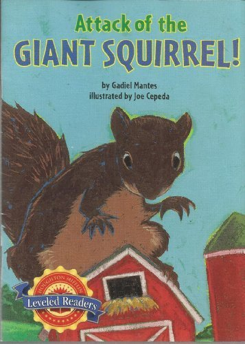 Attack of the Giant Squirrel!, on Level Level 3.3.1: Houghton Mifflin Reading Leveled Readers pdf epub