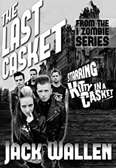 The Last Casket (I Zombie) by [Wallen,Jack]