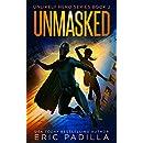 Unmasked (Unlikely Hero Series Book 2)