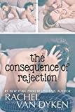 The Consequence of Rejection (The Consequence Series) (Volume 4)