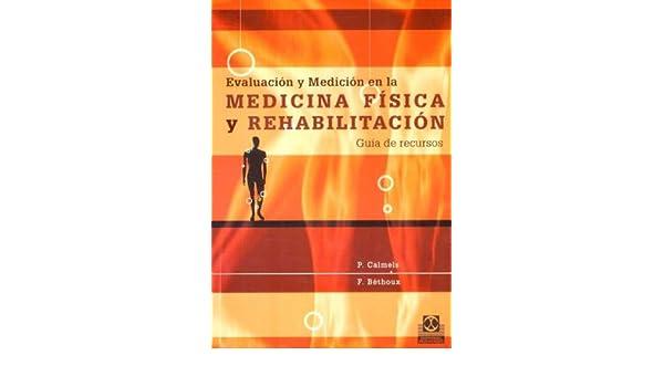 Evaluacion y medicion en la medicina fisica y rehabilitacion ...